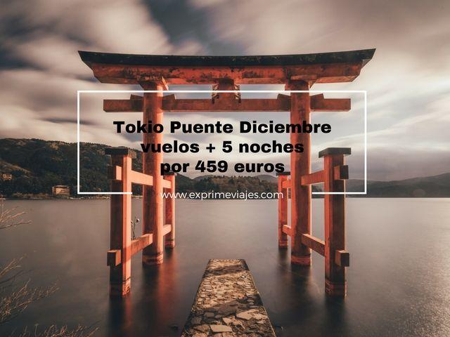 tokio puente diciembre vuelos 5 noches 459 euros