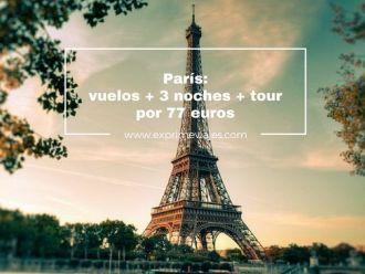 París- vuelos +3 noches por 77 euros