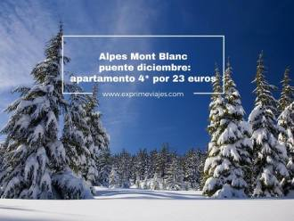alpes mont blanc puente diciembre apartamento 4* por 23 euros
