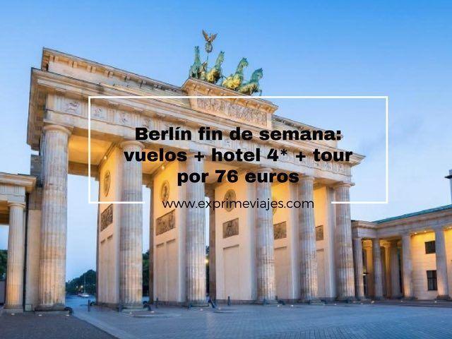 BERLÍN FIN DE SEMANA: VUELOS + HOTEL 4* + TOUR POR 76EUROS