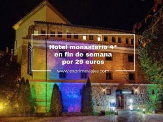 hotel monasterio en fin de semana por 29 euros