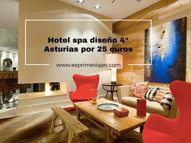 hotel spa diseño 4* asturias por 25 euros