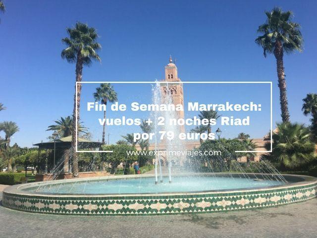 marrakech fin de semana 79 euros