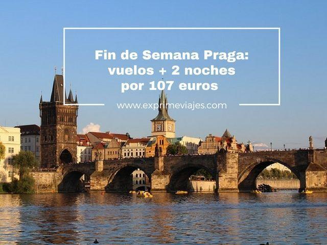 praga fin de semana vuelos 2 noches 107 euros