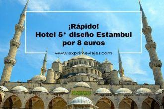 ESTAMBUL HOTEL 5* 8 EUROS TARIFA ERROR