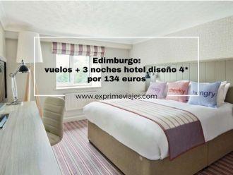 Edimburgo vuelos + 3 noches hotel diseño 4* por 134 euros