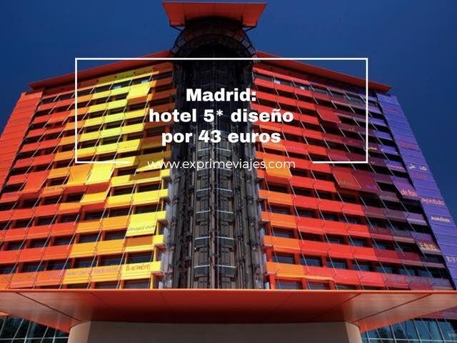 Madrid hotel 5* diseño por 43 euros