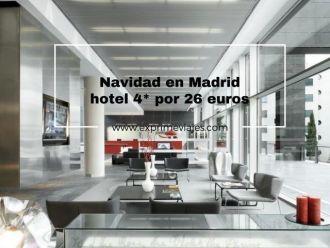 Navidad en Madrid hotel 4* por 26 euros