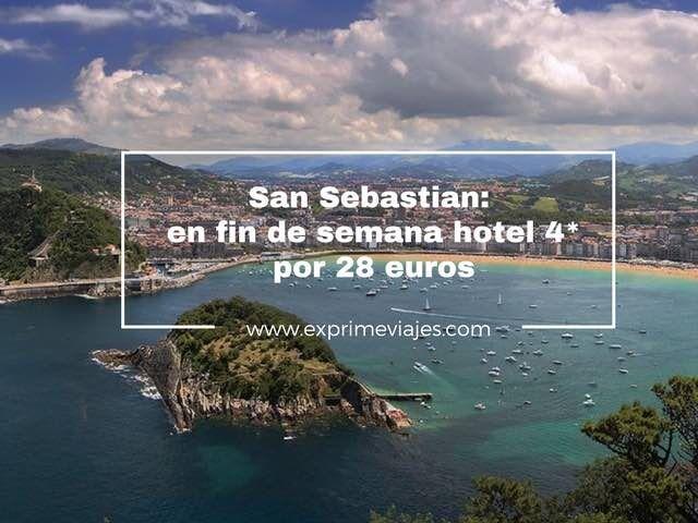 San Sebastian en fin de semana hotel 4* por 28 euros