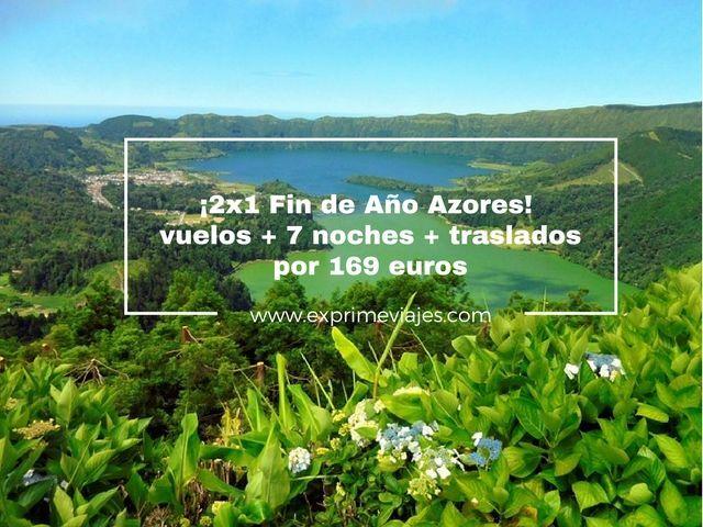 ¡2×1 FIN DE AÑO AZORES! VUELOS + 7 NOCHES + TRASLADOS 169EUROS