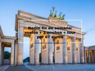 berlin fin de semana vuelos + 2 noches + tour por 67 euros