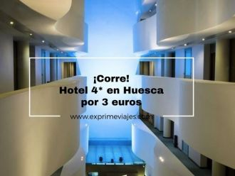 huesca tarifa error hotel 4* 3 euros