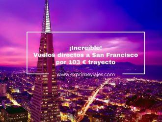 san francisco vuelos directos 103 euros