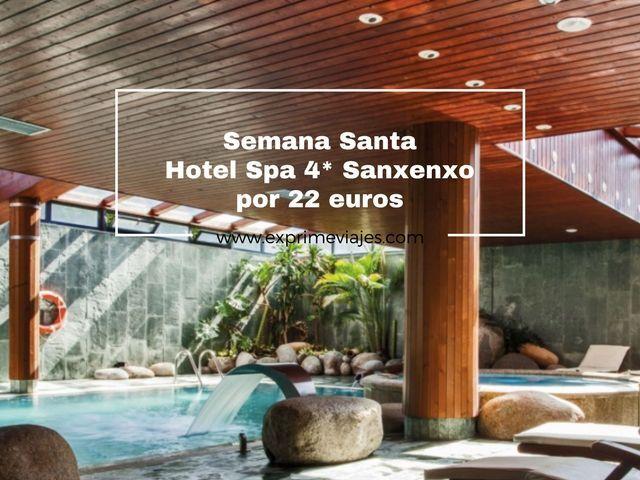 sanxenxo semana santa hotel 4* spa 22 euros