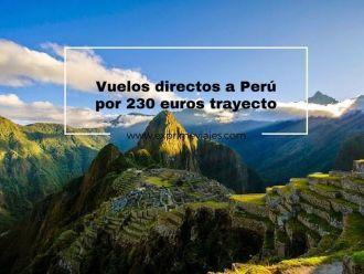 vuelos directos a perú por 230 euros trayecto
