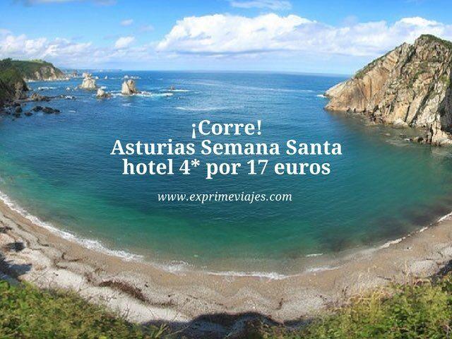 ¡Corre! Asturias Semana Santa hotel 4* por 17 euros