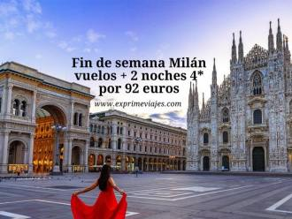 Fin de semana Milán vuelos + 2 noches 4* por 92 euros