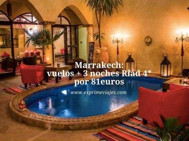 Marrakech vuelos 3 noches Riad 4* por 81 euros