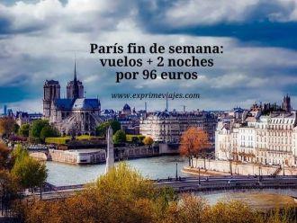 París fin de semana vuelos + 2 noches por 96 euros