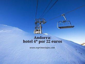 andorra hotel 4* 22 euros
