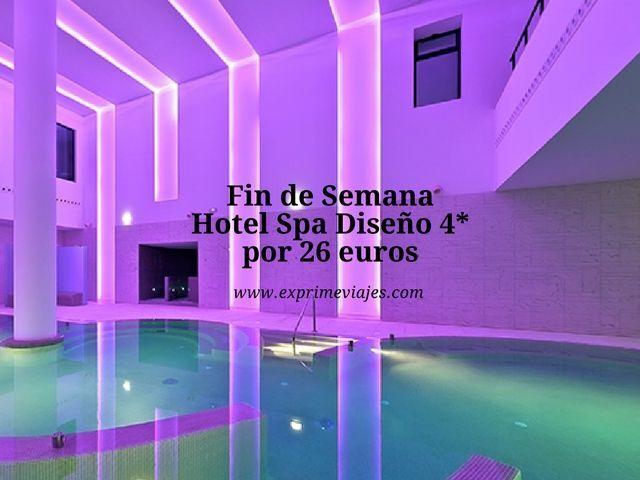 asturias fin de semana hotel spa diseño 4* 26 euros
