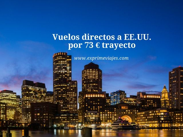 estados unidos vuelos directos 73 euros