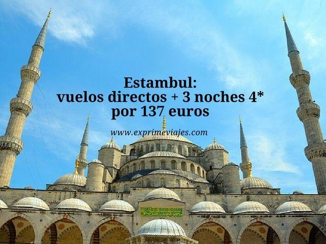 estambul vuelos directos 3 noches 4* 137 euros