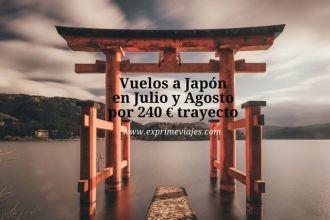 japón vuelos julio agosto 240 euros trayecto