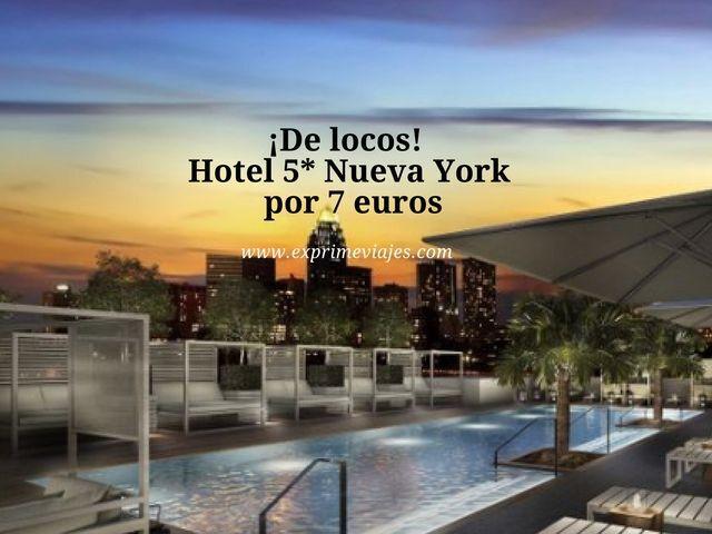 nueva york tarifa error hotel 5* 7 euros
