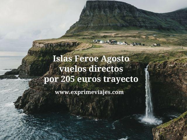 ISLAS FEROE AGOSTO: VUELOS DIRECTOS POR 205EUROS TRAYECTO