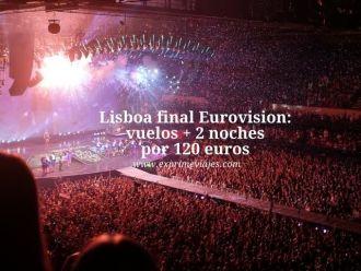 Lisboa final eurovision vuelos + 2 noches por 120 euros