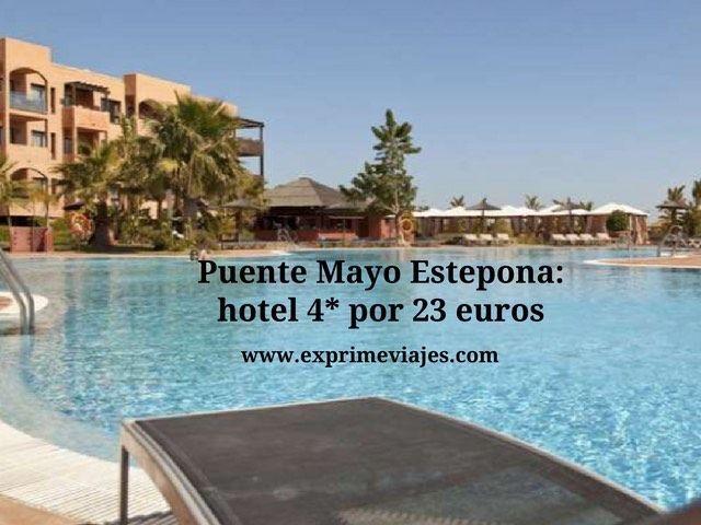 PUENTE MAYO ESTEPONA: HOTEL 4* POR 23EUROS