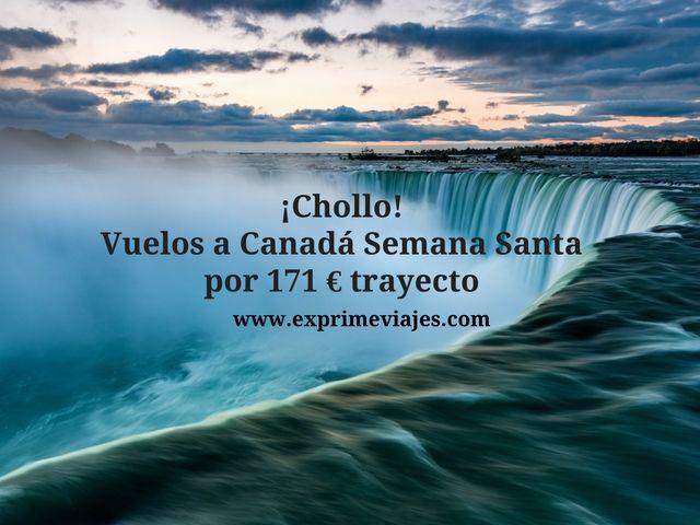 ¡CHOLLO! VUELOS EN SEMANA SANTA A CANADÁ POR 171EUROS TRAYECTO