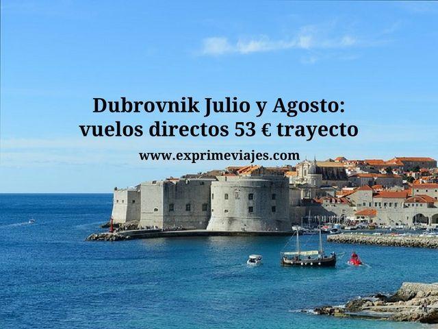 dubrovnik julio agosto vuelos directos 53 euros