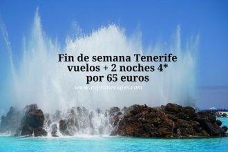 fin de semana Tenerife vuelos + 2 noches 4* por 65 euros