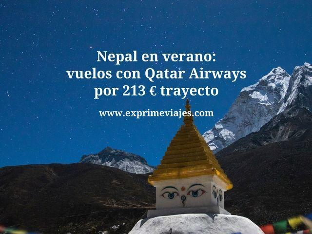 nepal verano vuelos qatar 213 euros