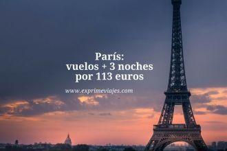 paris vuelos 3 noches 113 euros
