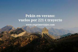 pekin verano vuelos 221 euros trayecto