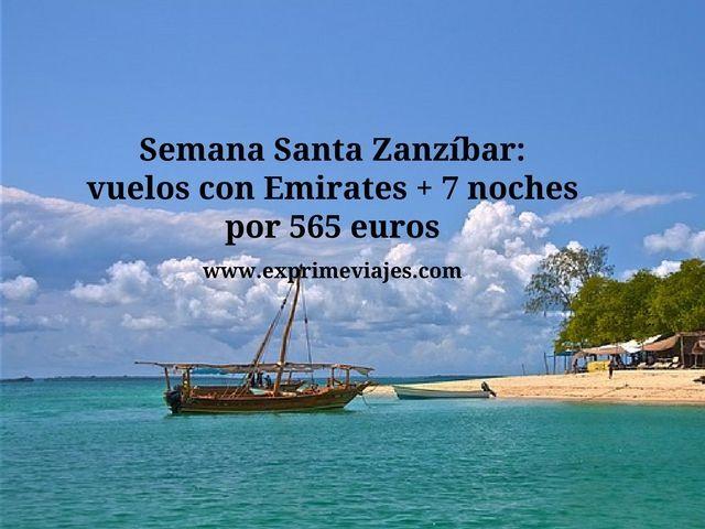 SEMANA SANTA EN ZANZIBAR: VUELOS CON EMIRATES + 7 NOCHES POR 565EUROS