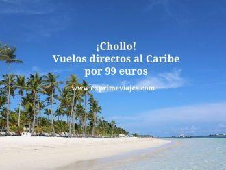 ¡Chollo! vuelos directos al Caribe por 99 euros
