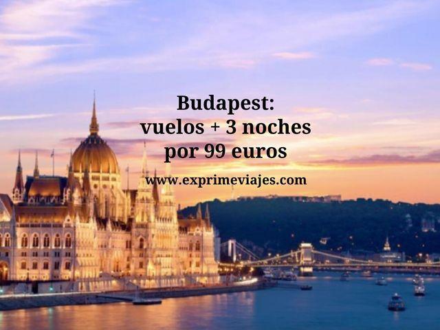 Budapest vuelos + 3 noches por 99 euros