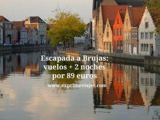 Escapada a Brujas vuelos + 2 noches por 89 euros