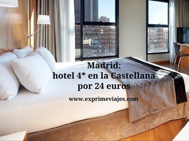 Madrid hotel en la castellana por 24 euros