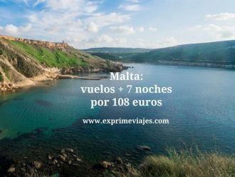 Malta vuelos + 7 noches por 108 euros