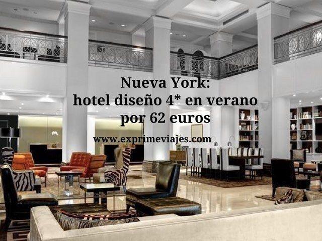 NUEVA YORK: HOTEL DISEÑO 4* EN VERANO POR 62EUROS