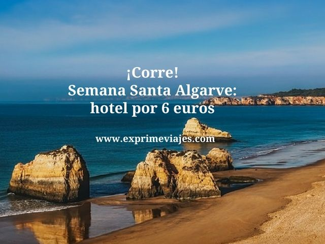 Semana Santa Algarve hotel por 6 euros