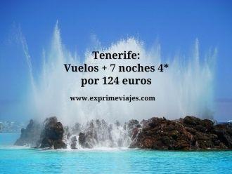 Tenerife vuelos + 7 noches 4* por 124 euros