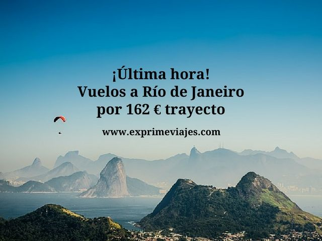 rio de janeiro vuelos 162 euros