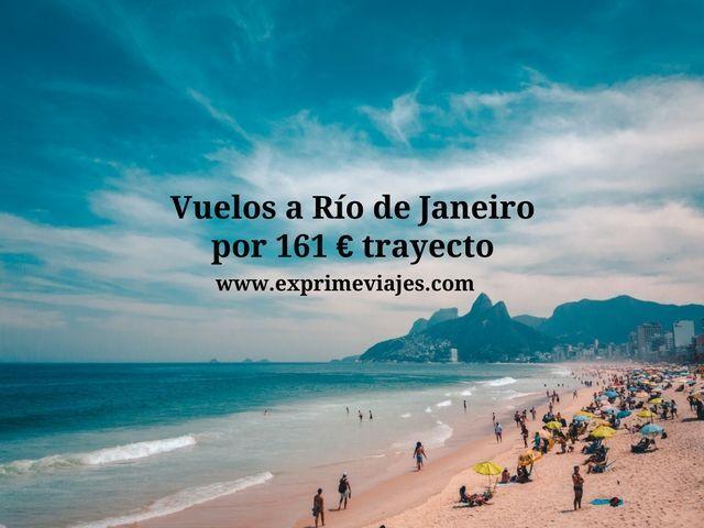 VUELOS A RIO DE JANEIRO POR 161EUROS TRAYECTO