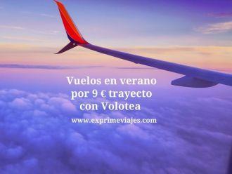 volotea vuelos verano 9 euros trayecto